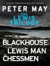 The Lewis Trilogy: The Blackhouse, The Lewis Man, The Chessmen - Peter May