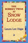 The Bobbsey Twins at Snow Lodge (Bobbsey Twins, #5) - Laura Lee Hope