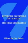 Literary Journals in Canada: The Next Generation - Litcan, Dee Horne, Lynda Williams, Stephen Brockwell, Robert Budde, Boris Castel, Ross Leckie, Rowland Lorimer, Melva McLean, Stephen Osborne, Don Precosky