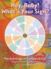 Hey, Baby! What's Your Sign?: The Astrology of Compatibility - Jonathan Cainer, The Diagram Group, Joss Harper