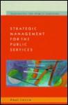 Strategic Management for the Public Services - Paul Joyce