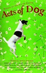Acts of Dog - Debra Adelaide, Various