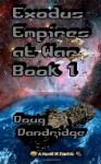 Exodus: Empires at War: Book 2 - Doug Dandridge