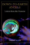 Down-To-Earth Angels: Letters from the Heavens - Donna Allen