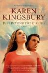 Just Beyond the Clouds - Karen Kingsbury