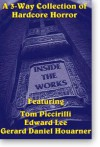 Inside the Works - Tom Picirilli, Edward Lee, Gerard D. Houarner, Tom Picirilli
