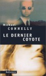 Le Dernier Coyote - Michael Connelly, Jean Esch