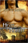 The Heat of the Knight - Scottie Barrett