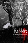 Rabbit: Chasing Beth Rider VORACIOUS EDITION (The Rabbit Trilogy) - Ellen C. Maze, Elizabeth E. Little