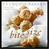 Bite Size: Elegant Recipes for Entertaining - François Payard, Anne E. McBride, Craig Freeman, Rogerio Voltan