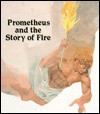 Prometheus and the Story of Fire - I.M. Richardson