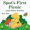Spot's First Picnic and Other Stories - Eric Hill