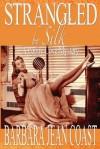 Strangled by Silk: A Poppy Cove Mystery - Barbara Jean Coast