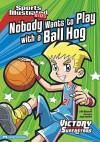 Nobody Wants to Play with a Ball Hog - Julie Gassman, Jorge Santillan