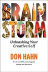 Brain Storm: Unleashing Your Creative Self - Don Hahn