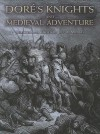Doré's Knights and Medieval Adventure - Gustave Doré, Jeff A. Menges