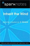 Inherit the Wind (SparkNotes Literature Guide Series) - Jerome Lawrence