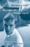 Too Brief a Treat: The Letters of Truman Capote - Truman Capote, Gerald Clarke