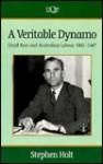 A Veritable Dynamo: Lloyd Ross and Australian Labour, 1901-1987 - Stephen Holt