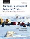 Canadian Environmental Policy and Politics: Prospects for Leadership and Innovation - Debora L. VanNijnatten, Robert Boardman