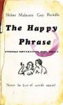 The Happy Phrase - Shane Maloney, Guy Rundle