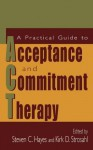 A Practical Guide to Acceptance and Commitment Therapy - Steven C. Hayes