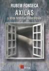 Axilas y otras historias indecorosas - Rubem Fonseca, Rodolfo Mata y Regina Crespo