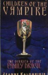 Children of the Vampire: The Diaries of the Family Dracul - Jeanne Kalogridis