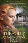 The Folly At Falconbridge Hall - Maggi Andersen