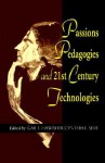 Passions Pedagogies and 21st Century Technologies - Gail Hawisher