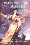Patriot's Daughter: The Story of Anastasia Lafayette for teen-age girls - Gladys Malvern