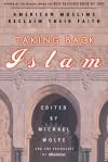Taking Back Islam: American Muslims Reclaim Their Faith - Producers of Beliefnet, Michael Wolfe
