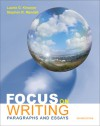 Focus on Writing: Paragraphs and Essays - Laurie G. Kirszner, Stephen Mandell, Stephen R. Mandell