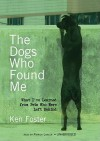 Dogs Who Found Me - Ken Foster