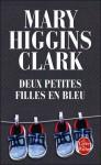 Deux Petites Filles En Bleu - Mary Higgins Clark, Clark M Higgins