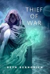 Thief of War: A Tor.Com Original - Beth Bernobich