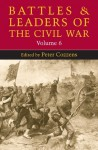 Battles and Leaders of the Civil War: VOLUME 6 - Peter Cozzens