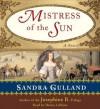 Mistress of the Sun (Audio) - Sandra Gulland, Diana Leblanc