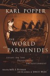 The World of Parmenides - Karl Popper, Arne F. Petersen, Jorgen Mejer, Arne Friemuth Petersen