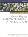 How to Use the Uniform Residential Appraisal Report - Martha Williams, William Ventolo