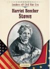 Harriet Beecher Stowe - Liz Sonneborn