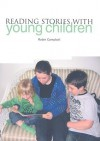 Reading Stories with Young Children - Robin Campbell