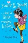 Junie B. Jones and a Little Monkey Business - Barbara Park, Denise Brunkus