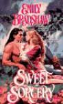 Sweet Sorcery - Emily Bradshaw