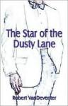 The Star of Dusty Lane - Robert R. VanDeventer