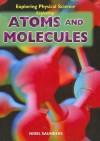 Exploring Atoms and Molecules - Nigel Saunders