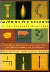 Savoring the Seasons of the Northern Heartland (Knopf Cooks American Series) - Beth Dooley, Lucia Watson