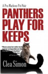 Panthers Play for Keeps: A Pru Marlowe Pet Mystery - Clea Simon
