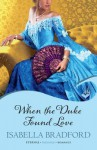 When the Duke Found Love - Isabella Bradford