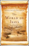 The World of Jesus - William H. Marty
